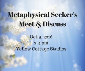 Metaphysical Seeker's – Meet and Discuss @ Yellow Cottage Studios/ Essential Living Reiki Studio